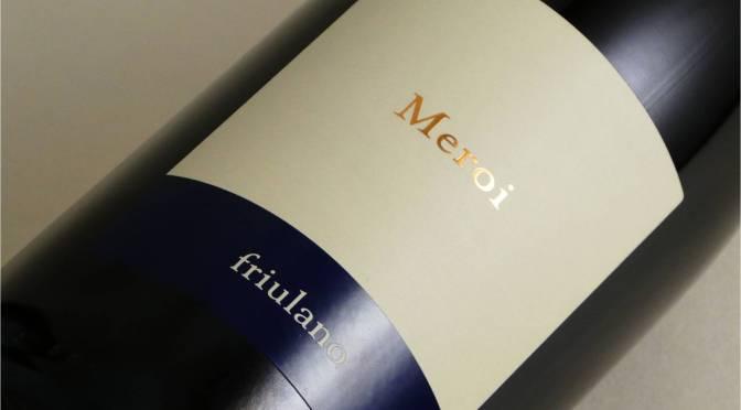 Meroi: le intramontabili suggestioni del Friulano  (e del Refosco)